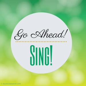 Go Ahead - SING!