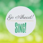 go ahead - sing