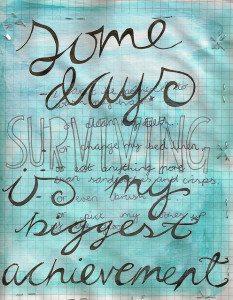 some days surviving is my biggest achievement