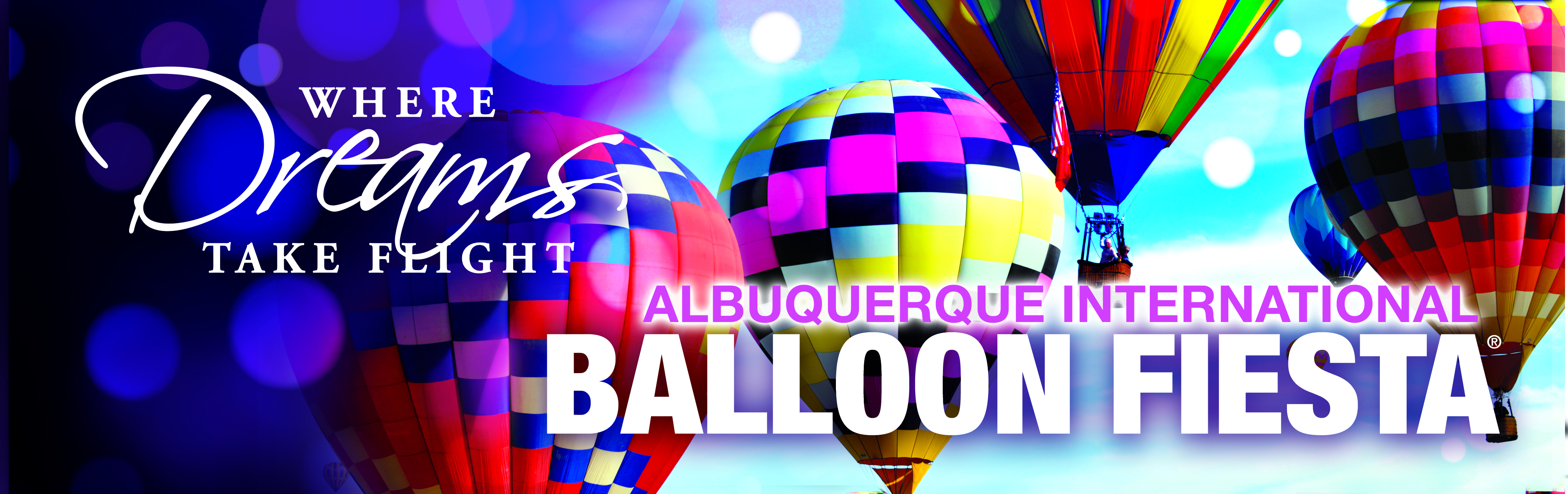Where Dreams Take Flight - Albuquerque International Balloon Fiesta - AIBF